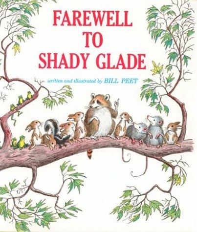 Farewell to Shady Glade por Bill Peet