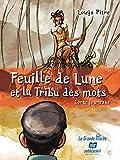 Telecharger Livres Feuille de Lune et la tribu des mots (PDF,EPUB,MOBI) gratuits en Francaise