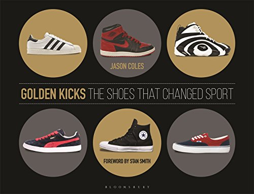 Golden Kicks: The Shoes That Changed Sport por Jason Coles