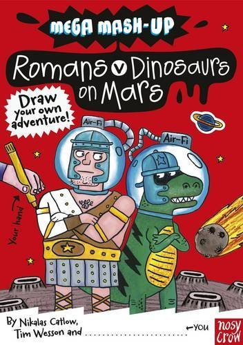 Mega Mash-Up: Romans v Dinosaurs on Mars by Tim Wesson (2011-02-01)