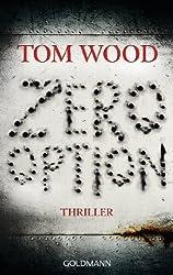 Zero Option: Victor 2 - Thriller (Tom Wood)