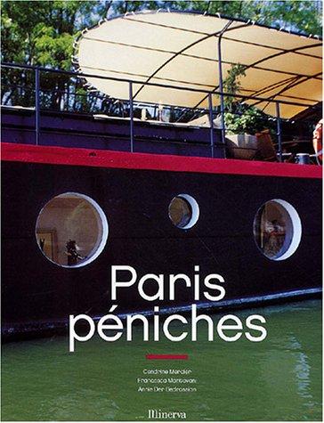 Paris péniches par Cendrine Mercier, Francesca Mantovani, Annie Der Bedrossian