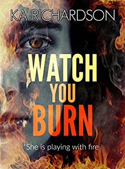 Watch You Burn (North East Police) by [Richardson, KA]