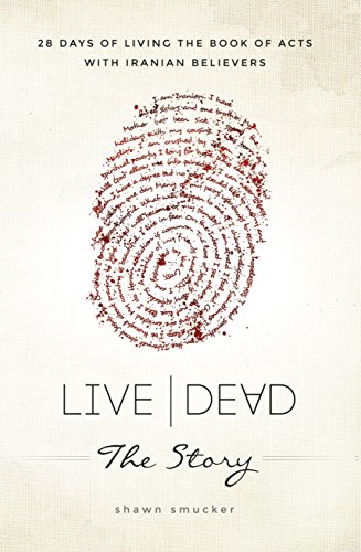 live-dead-the-story-28-days-of-living-the-book-of-acts-with-iranian-believers