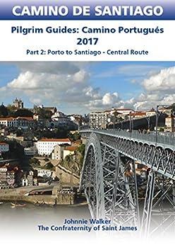 Camino Portugués Guidebook: Pilgrim Guides: Porto to Santiago Central route (CAMINO DE SANTIAGO) by [Walker, Johnnie]
