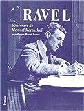 Ravel. Souvenirs de Manuel Rosenthal