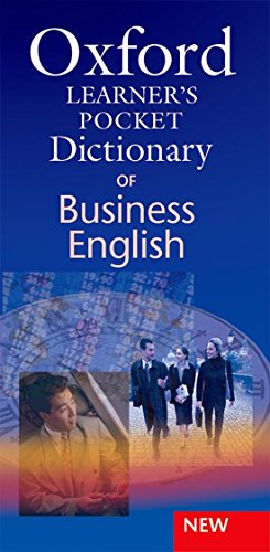 Oxford Learner's Pocket Dictionary of Business English: Essential business vocabulary in your pocket