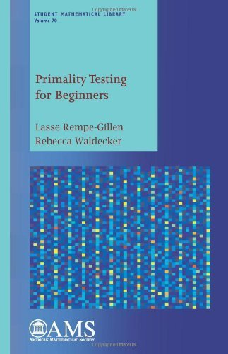 Primality Testing for Beginners (Student Mathematical Library) by Lasse Rempe-gillen (2013-12-11)