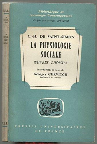 La physiologie sociale. oeuvres choisies. introduction et notes de georges gurvitch par C-H. de Saint-Simon