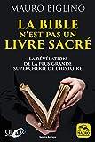 La bible n'est pas un livre sacré - La révélation de la plus grande supercherie de l'histoire