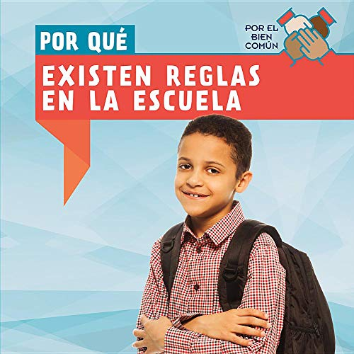Por Qué Existen Reglas En La Escuela / Why Do We Have Rules In School? (Por El Bien Común / the Common Good)