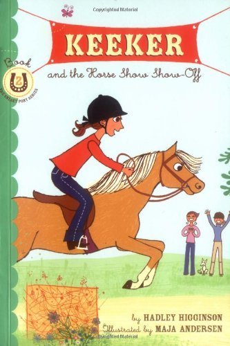 keeker-and-the-horse-show-show-off-book-2-in-the-sneaky-pony-series-keeker-and-the-sneaky-po-by-hadl