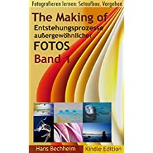 The Making of, Entstehungsprozesse außergewöhnlicher Fotos, Band 1: Fotografieren lernen: Setaufbau, Vorgehen