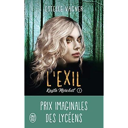 Kayla Marchal, Tome 1 : L'exil