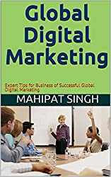 Global Digital Marketing: Expert Tips for Business of Successful Global Digital Marketing