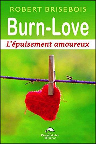 Burn-Love - L'épuisement amoureux