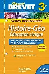 Objectif Brevet - Fiches détachables - Histoire-Géographie-Education civique-Histoire de l'art