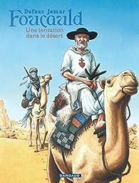 Foucauld : Une tentation dans le désert par Jean Dufaux