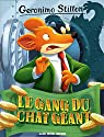 Geronimo Stilton, Tome 77 : Le gang du chat géant par Stilton