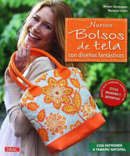 Nuevos Bolsos De Tela Con Diseños Fantásticos (Artesania Y Manualidades) por Miriam Dornemann