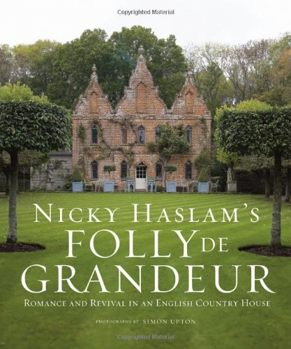 folly-de-grandeur-romance-and-revival-in-an-english-country-house