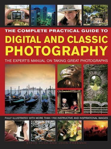 The Complete Practical Guide to Digital and Classic Photography: The Expert's Manual on Taking Great Photographs by Steve Luck (2015-10-26)