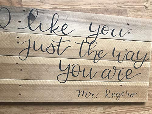 Zhaoshoping Mr Rogers Zitat Palette Like You Just The Way You Are Custom for Lesa Sprüche Home Decor Wandschild Geschenke Rogers Antike