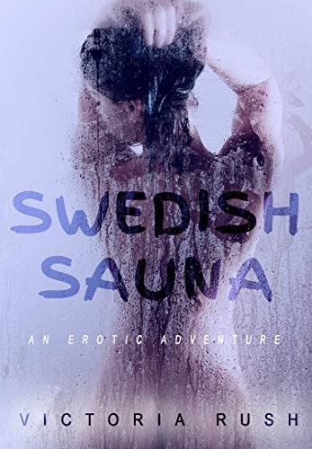 Swedish Sauna: An Erotic Adventure (Lesbian Erotica) (Jade\'s Erotic Adventures Book 17) (English Edition)
