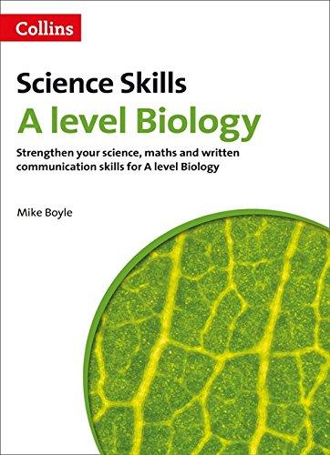 A Level Biology Maths, Written Communication and Key Skills (Collins A Level Skills)