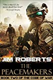 The Peacemakers (The Code of War Book 2) by Jim Roberts