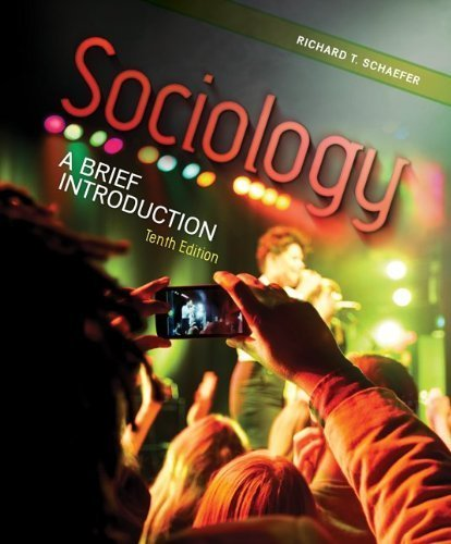Looseleaf for Sociology: A Brief Introduction 10th edition by Schaefer, Richard T. (2012) Loose Leaf