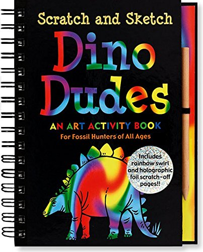 Scratch and Sketch Dino Dudes: An Art Activity Book for Fossil Hunters of All Ages [With Wooden Stylus for Drawing] (Scratch & Sketch) (Books Sketch Scratch And)