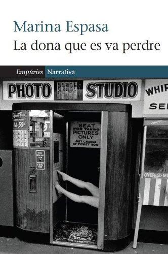 La dona que es va perdre (EMPURIES NARRATIVA Book 80) (Catalan Edition) por Marina Espasa Sans