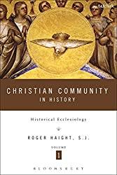 Christian Community in History Volume 1: Historical Ecclesiology