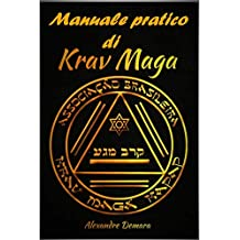 Manuale Pratico di Krav Maga (Italian Edition)