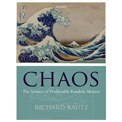 Chaos: The Science of Predictable Random Motion by Richard Kautz (2010-12-30)