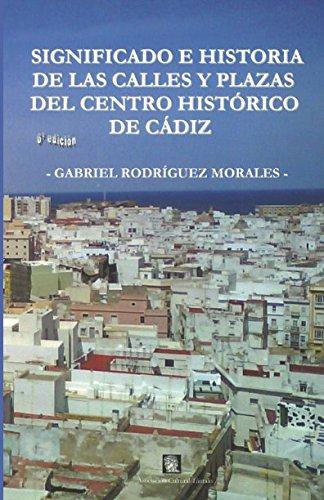 Significado e historia de las calles y plazas del centro histórico de Cádiz (Colección Tántalo) por Gabriel Rodríguez Morales