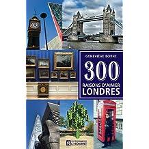 300 raisons d'aimer Londres