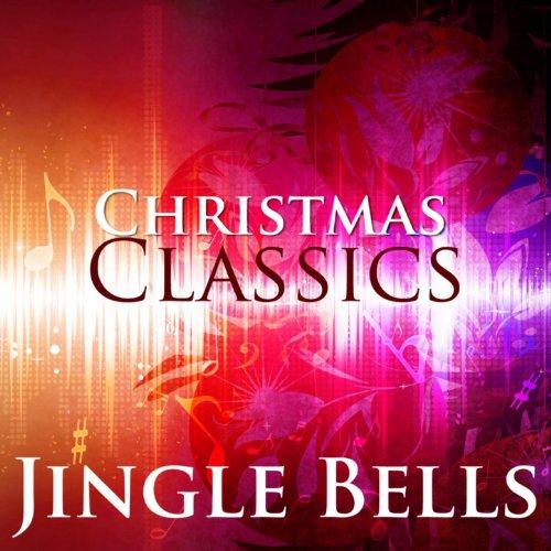 Jingle Bells: Christmas Classics