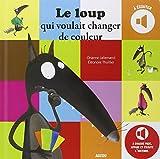 LE LOUP QUI VOULAIT CHANGER DE COULEUR (COLL. MES ALBUMS À ÉCOUTER)