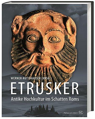 Etrusker: Antike Hochkultur im Schatten Roms