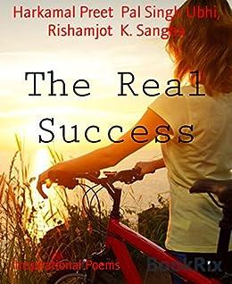 The Real Success: Inspirational Poems by [Ubhi, Harkamal Preet Pal Singh, Rishamjot K. Sangha]