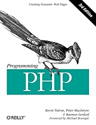 Programming PHP: Creating Dynamic Web Pages by Kevin Tatroe (2013-02-25)