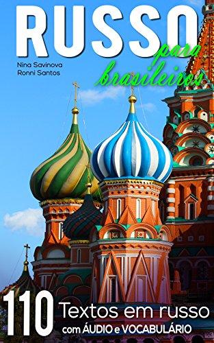 Russo para Brasileiros: 110 textos em russo com áudio e vocabulário (Portuguese Edition) PDF Books
