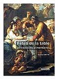 Fêtes de la table : Fêtes religieuses ou païennes et traditions alimentaires