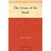 The Cruise of the Snark (English Edition)