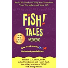 Fish! Tales: Real-Life Stories to Help You Transform Your Workplace and Your Life by Lundin, Stephen C., Christensen, John, Paul, Harry, Strand, (2002) Hardcover