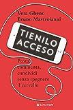 513TwMn9J9L._SL160_ Tienilo acceso di Vera Gheno e Bruno Mastroianni Anteprime