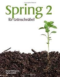Spring 2 für Grünschnäbel