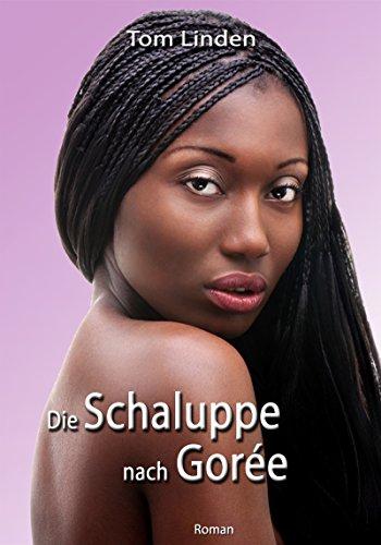 Die Schaluppe nach Gorée (Liebesroman)